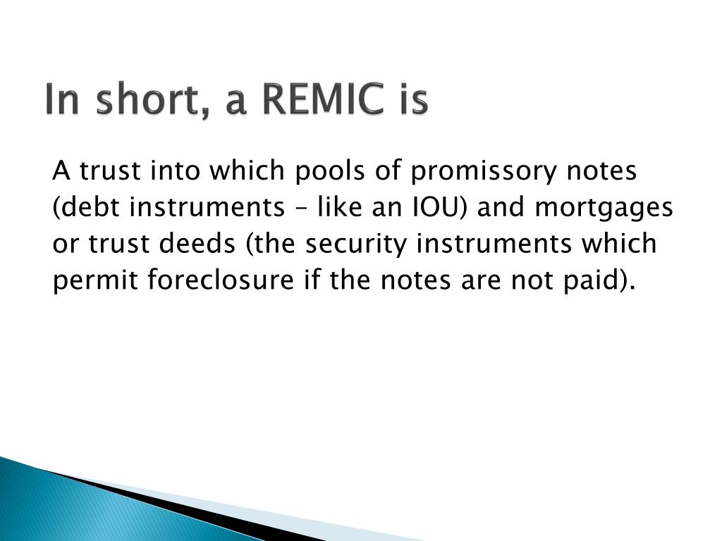 In short, a REMIC is