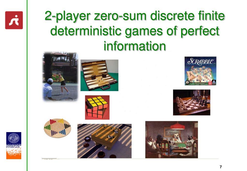 2-player zero-sum discrete finite deterministic games of perfect information
