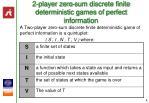 2 player zero sum discrete finite deterministic games of perfect information9