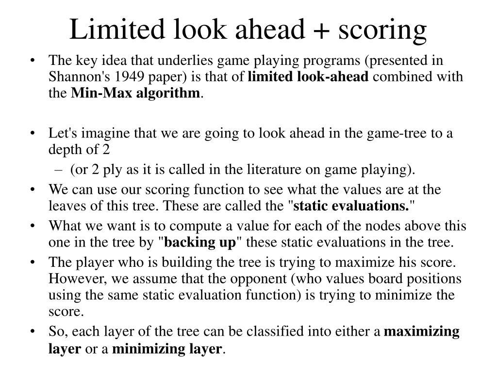 Limited look ahead + scoring