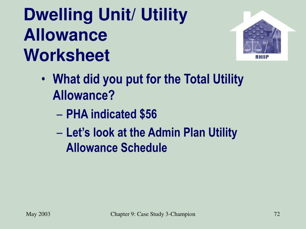 Dwelling Unit/ Utility Allowance