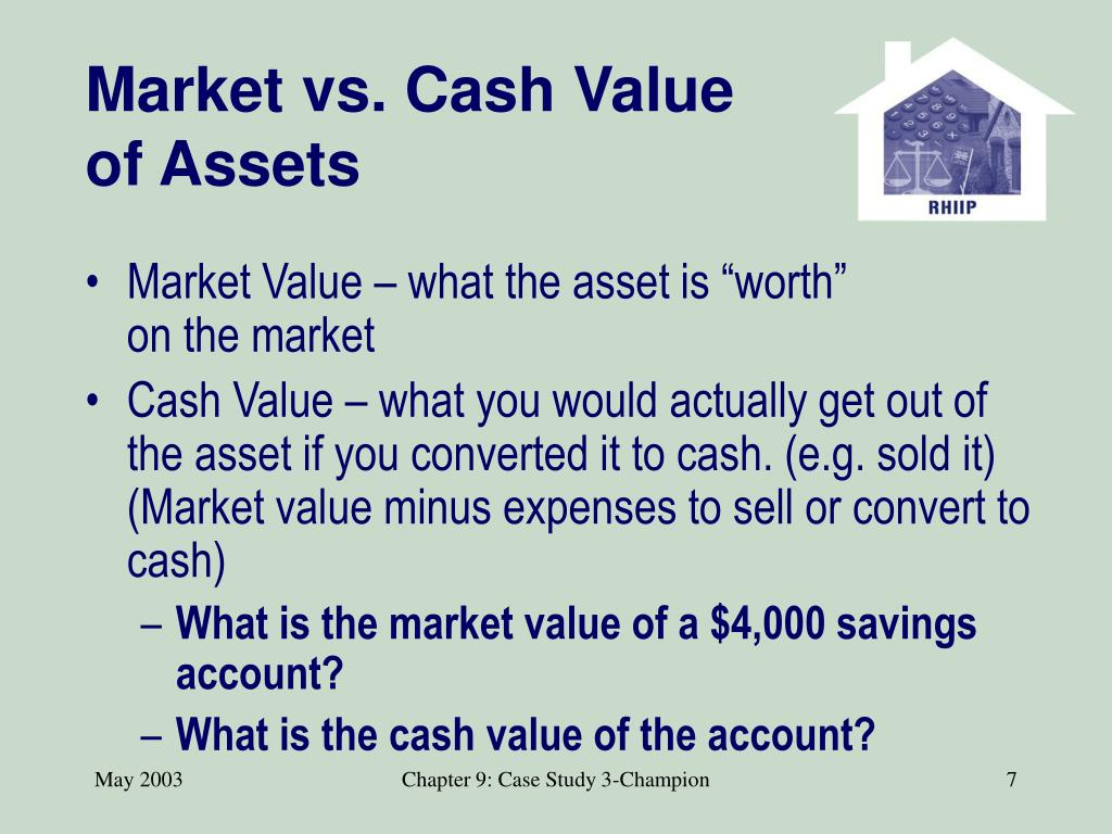 Market vs. Cash Value of Assets