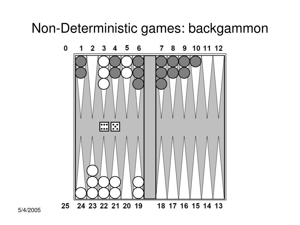 Non-Deterministic games: backgammon