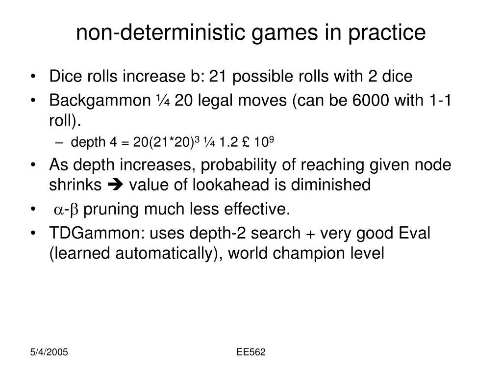 non-deterministic games in practice
