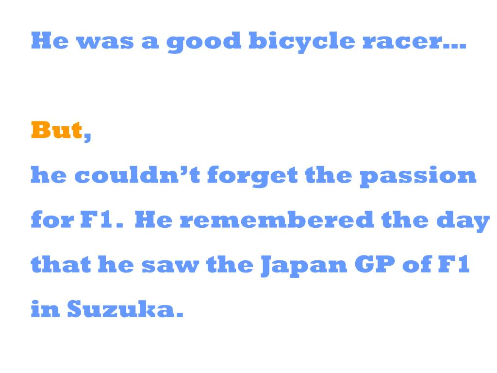He was a good bicycle racer…