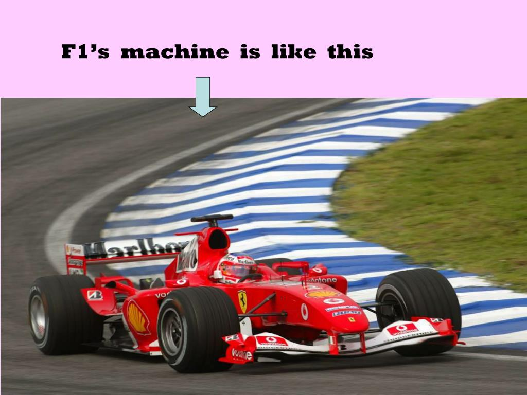 F1's  machine  is  like  this