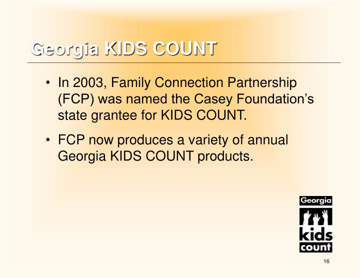 In 2003, Family Connection Partnership (FCP) was named the Casey Foundation's state grantee for KIDS COUNT.