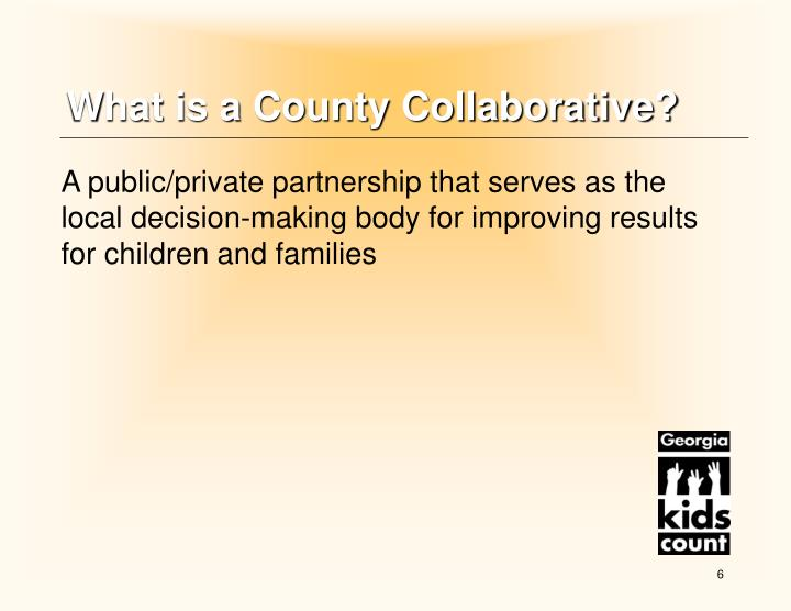 What is a County Collaborative?