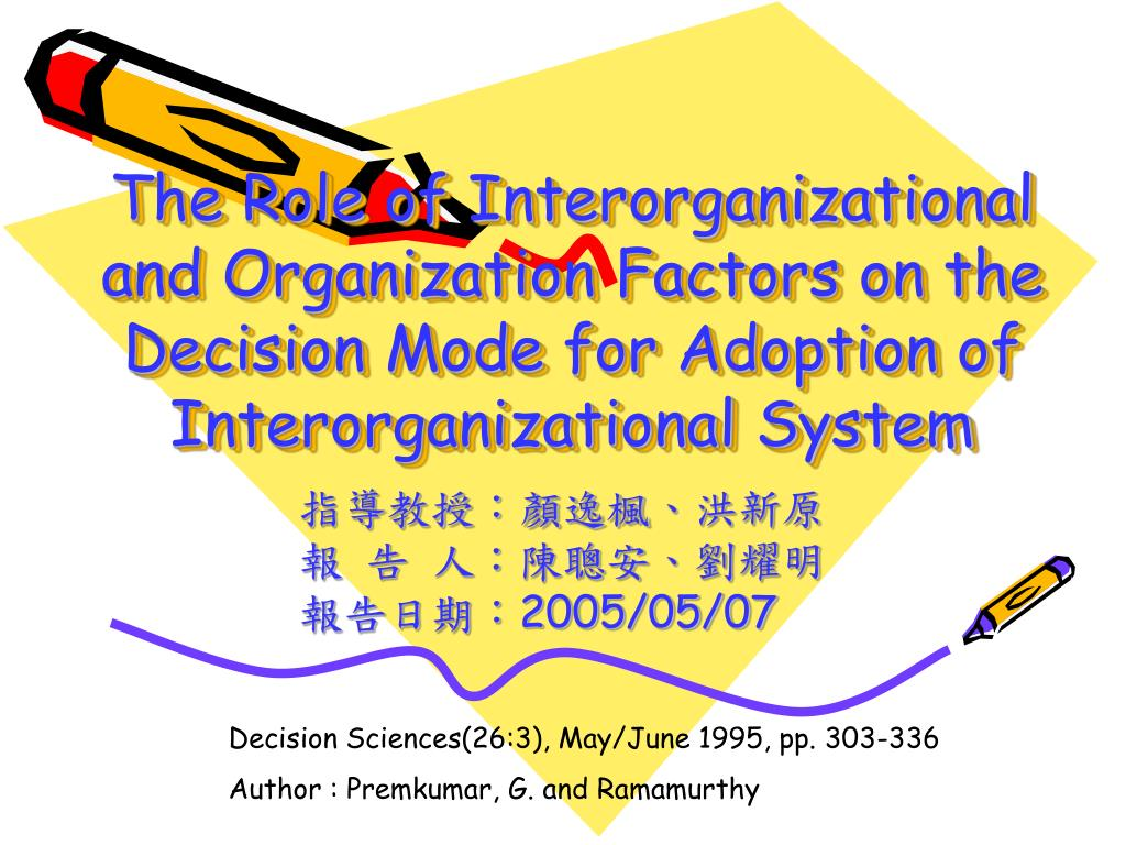 The Role of Interorganizational and Organization Factors on the Decision Mode for Adoption of Interorganizational System