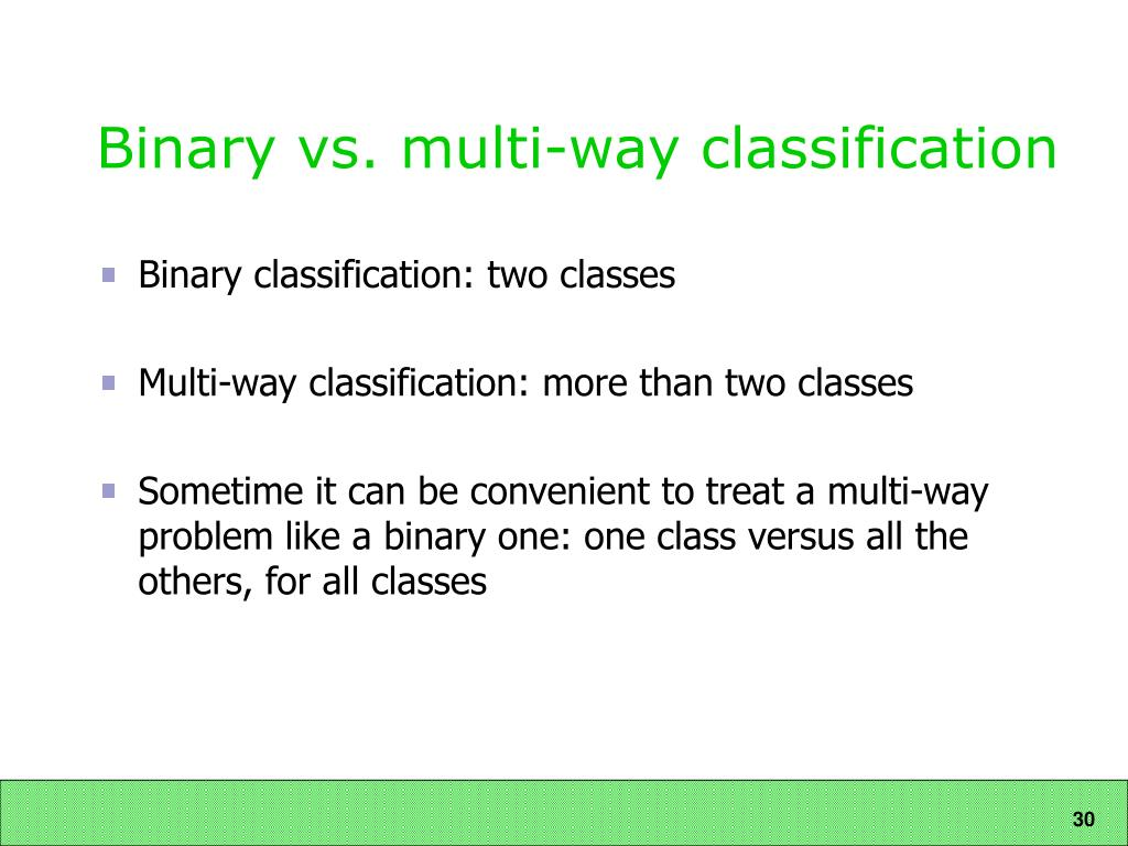Binary vs. multi-way classification