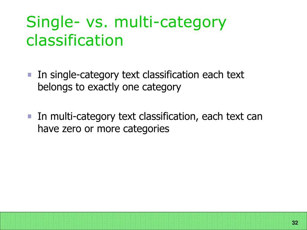 Single- vs. multi-category classification