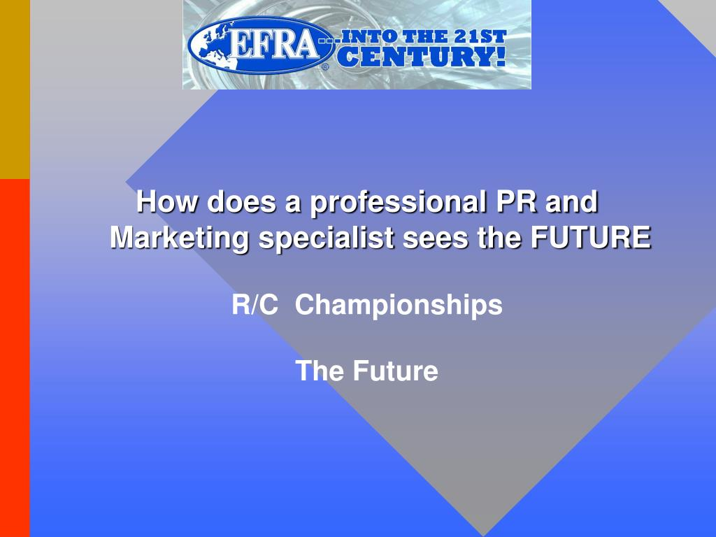 How does a professional PR and Marketing specialist sees the FUTURE