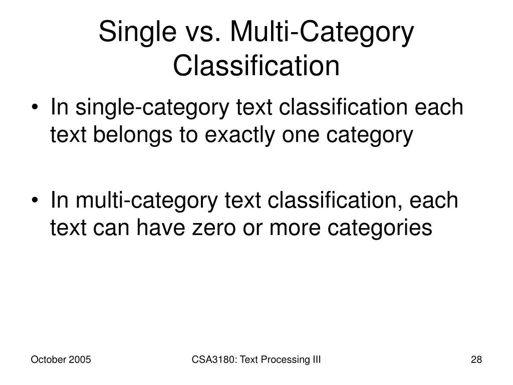 Single vs. Multi-Category Classification