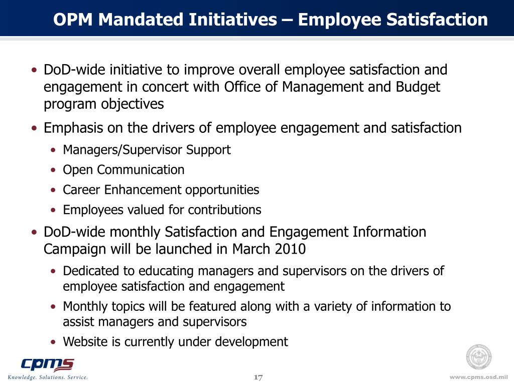 OPM Mandated Initiatives – Employee Satisfaction