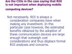 are the cios in the case saying that roi is not important when deploying mobile computing devices