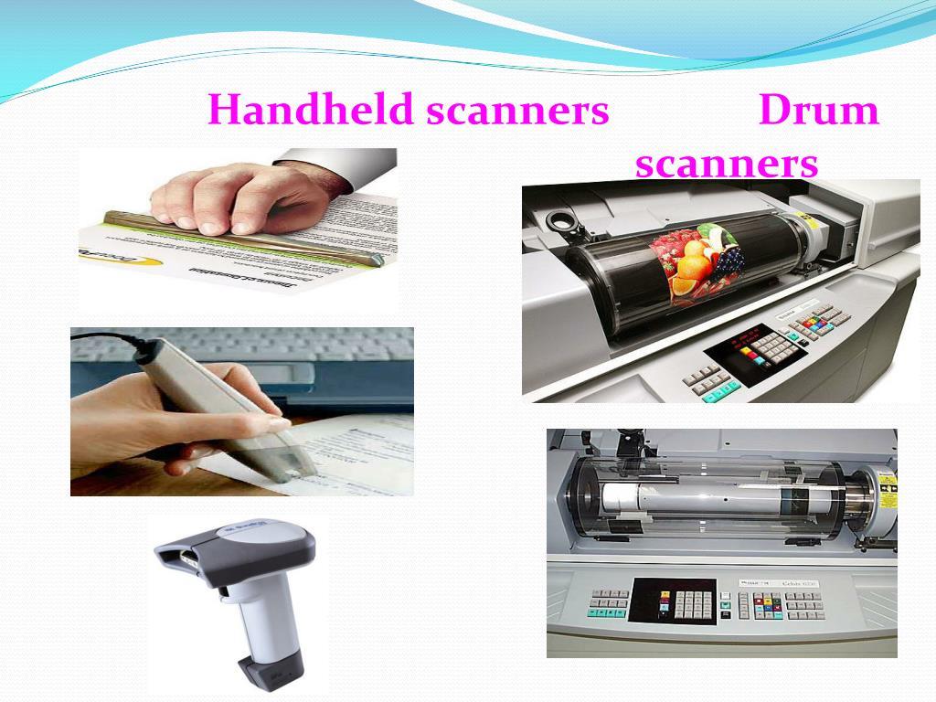Handheld scanners              Drum scanners