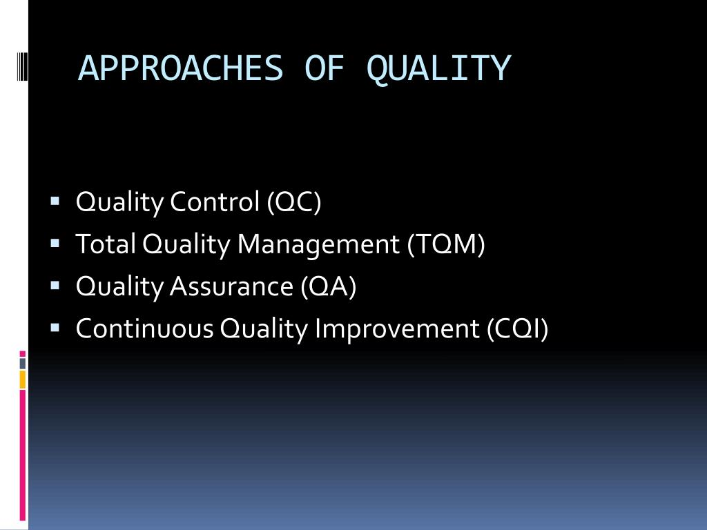 APPROACHES OF QUALITY