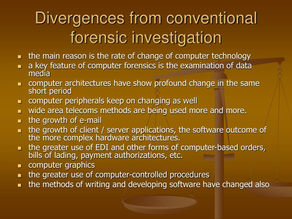 Divergences from conventional forensic investigation