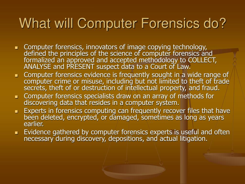 What will Computer Forensics do?