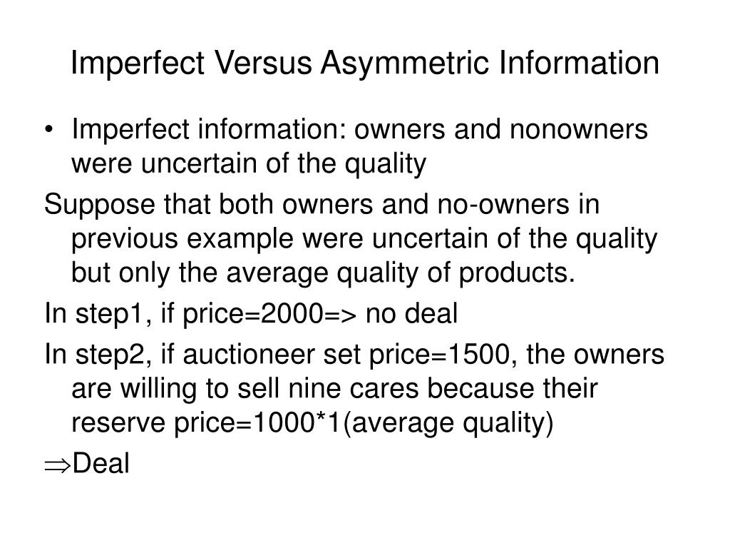 Imperfect Versus Asymmetric Information