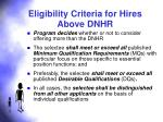 eligibility criteria for hires above dnhr