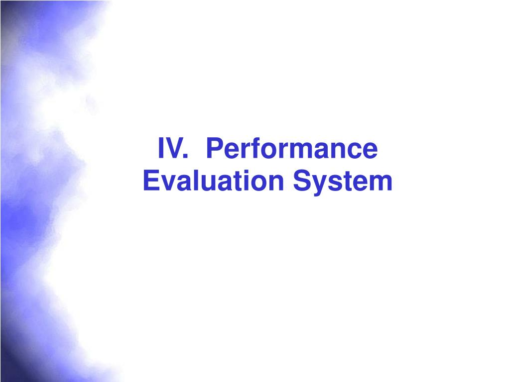 IV.  Performance Evaluation System