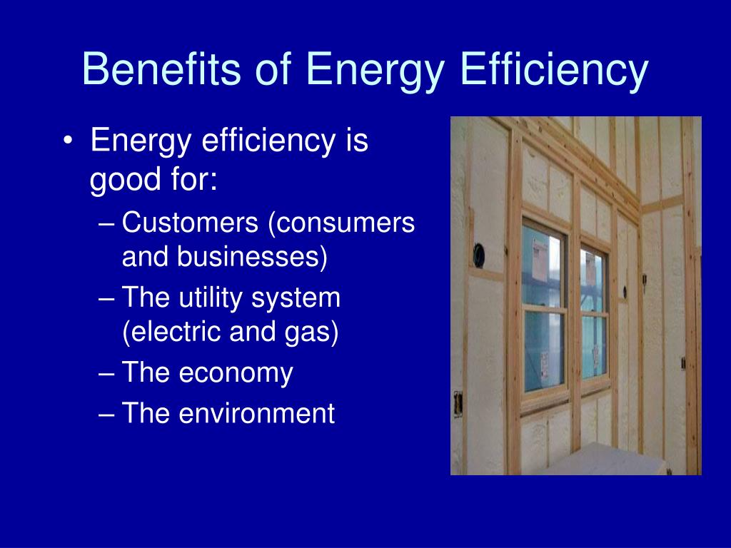 Benefits of Energy Efficiency