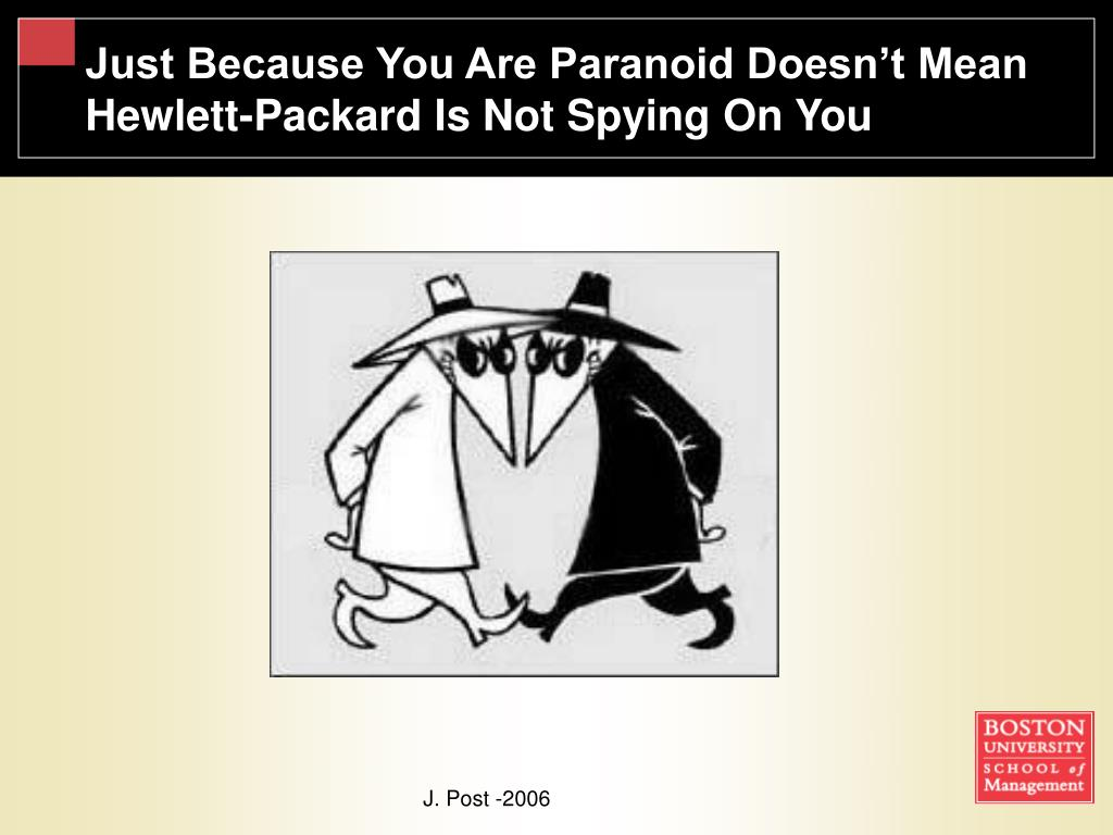 Just Because You Are Paranoid Doesn't Mean Hewlett-Packard Is Not Spying On You