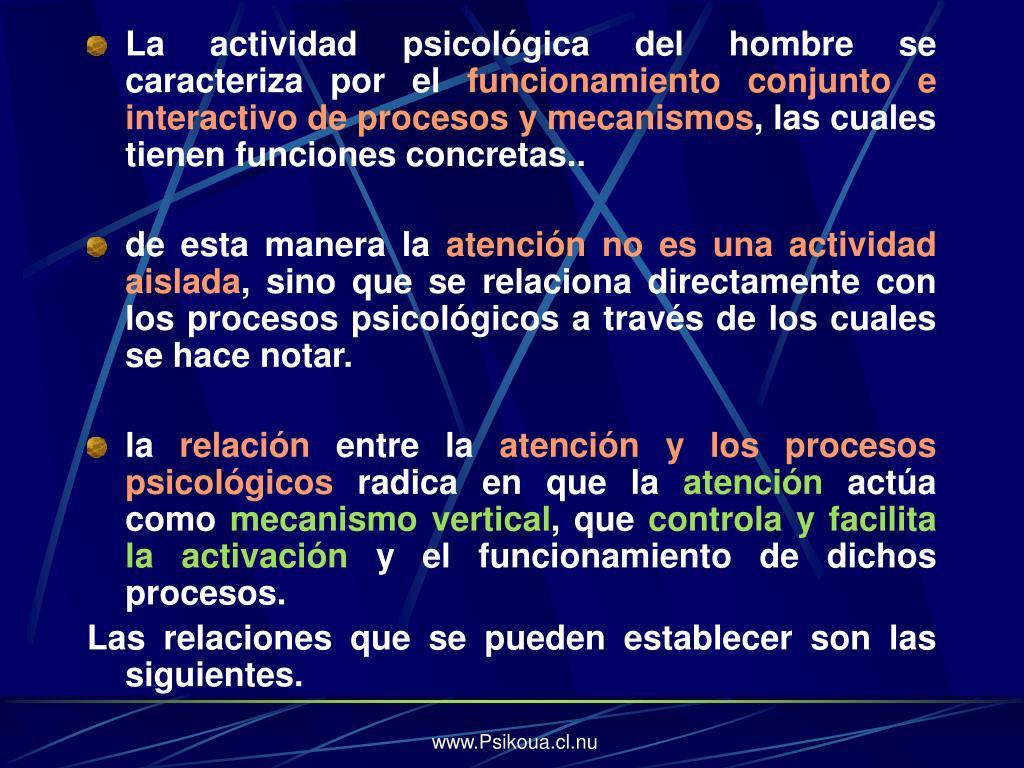 La actividad psicológica del hombre se caracteriza por el