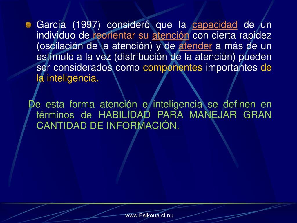 García (1997) consideró que la