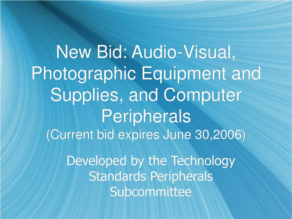 New Bid: Audio-Visual, Photographic Equipment and Supplies, and Computer Peripherals