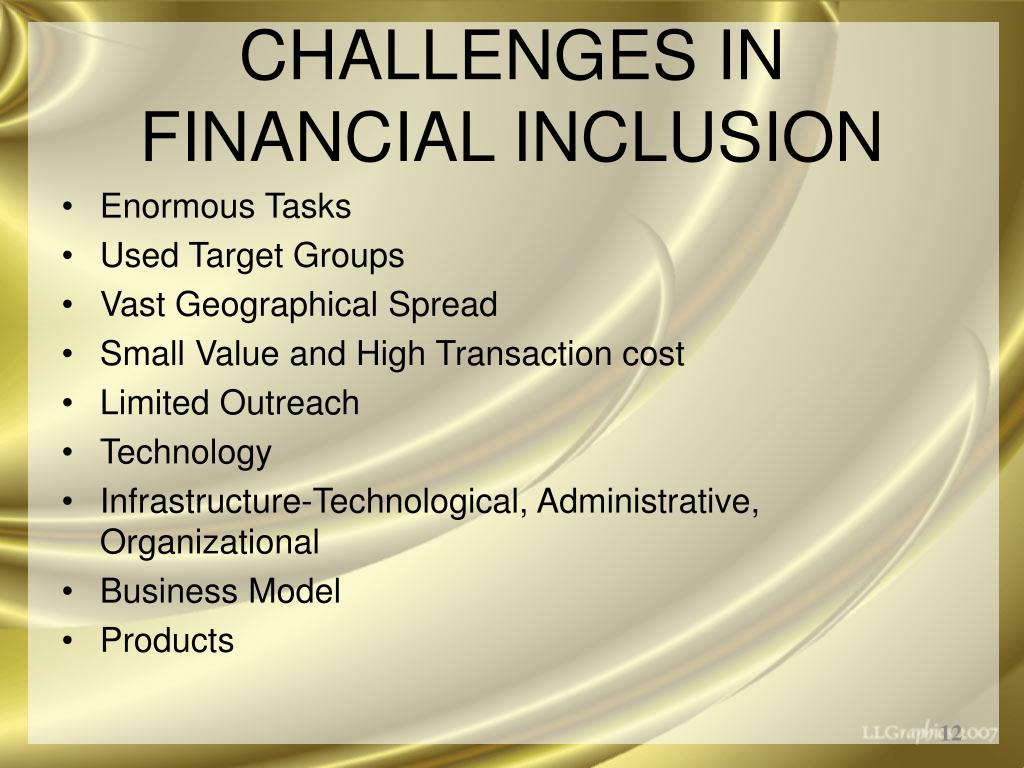 CHALLENGES IN FINANCIAL INCLUSION