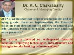 dr k c chakrabarty chairman managing director