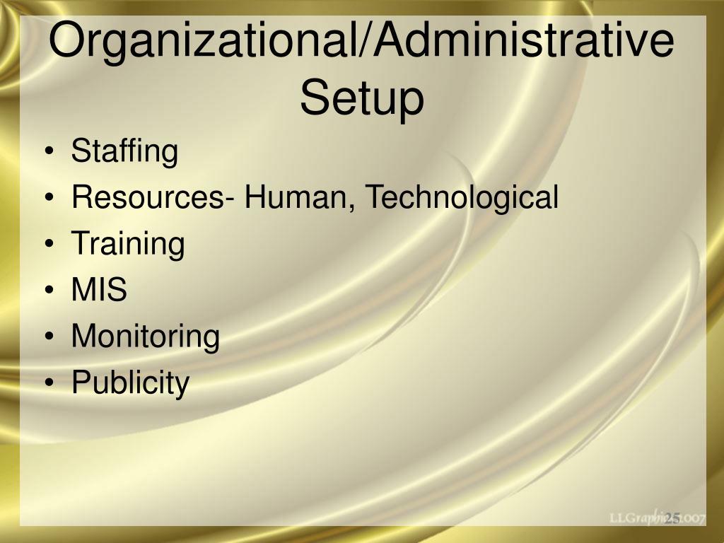 Organizational/Administrative Setup