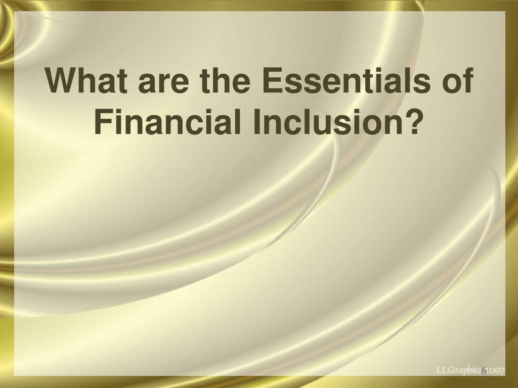 What are the Essentials of Financial Inclusion?