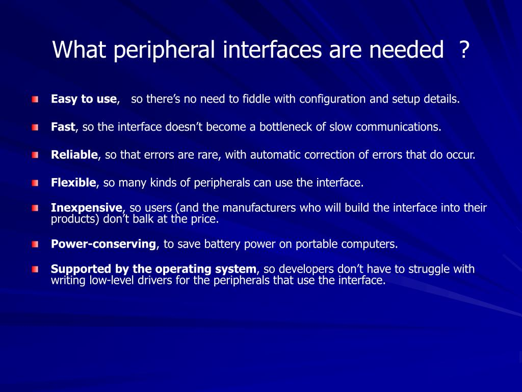 What peripheral interfaces are needed  ?