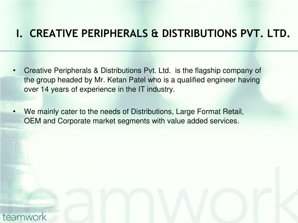 I.  CREATIVE PERIPHERALS & DISTRIBUTIONS PVT. LTD.