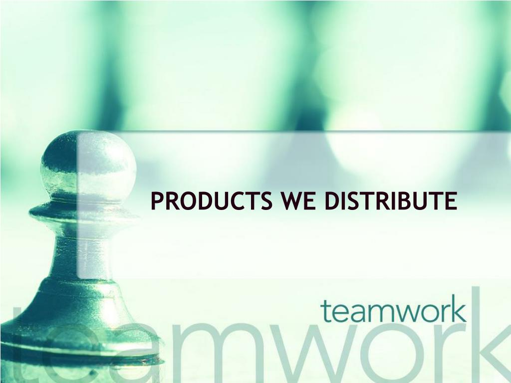 PRODUCTS WE DISTRIBUTE