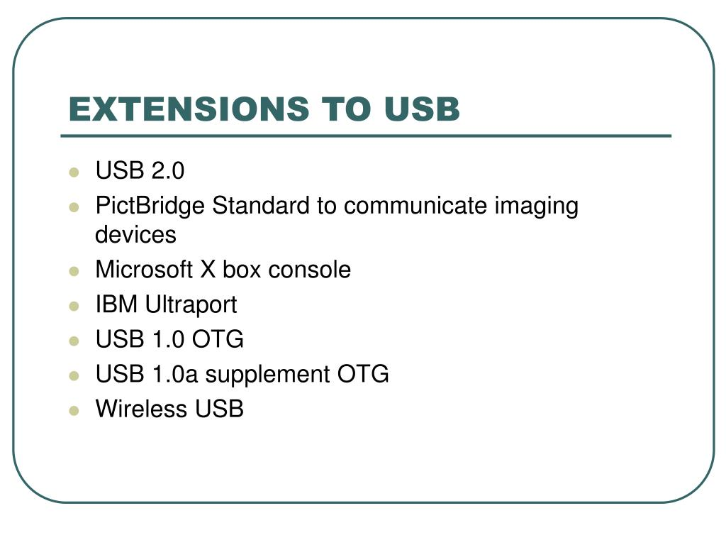 EXTENSIONS TO USB