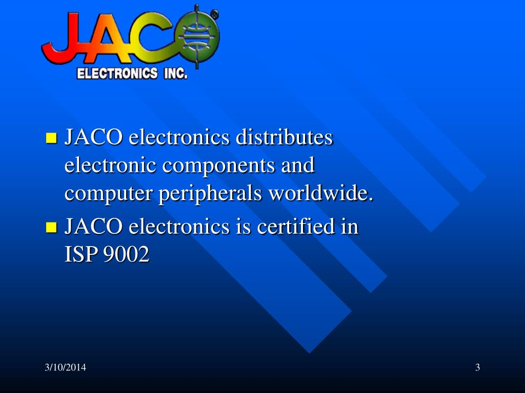 JACO electronics distributes electronic components and computer peripherals worldwide.