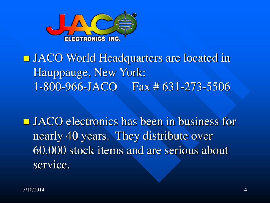 JACO World Headquarters are located in Hauppauge, New York: