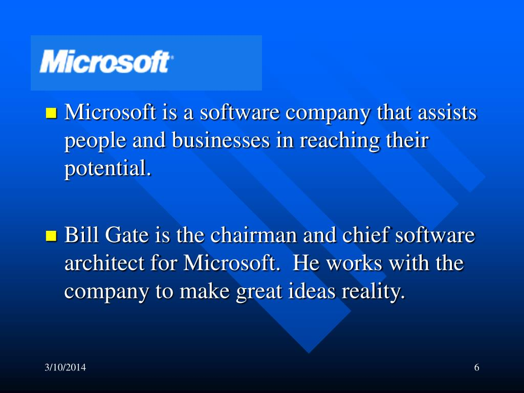 Microsoft is a software company that assists people and businesses in reaching their potential.