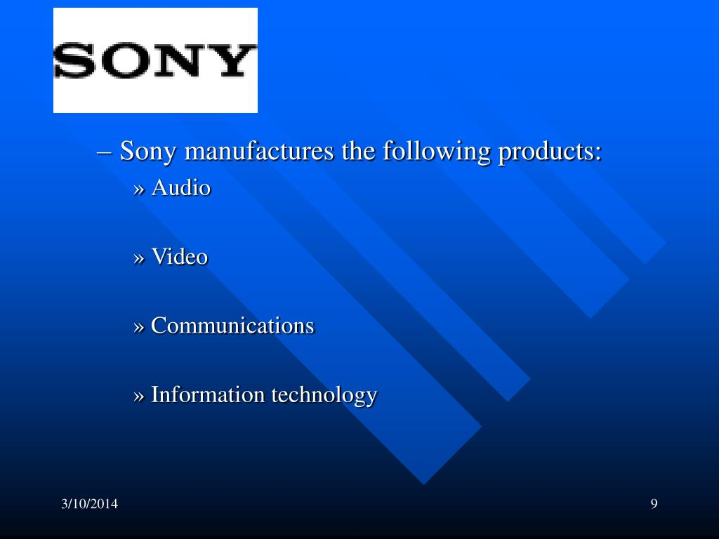 Sony manufactures the following products: