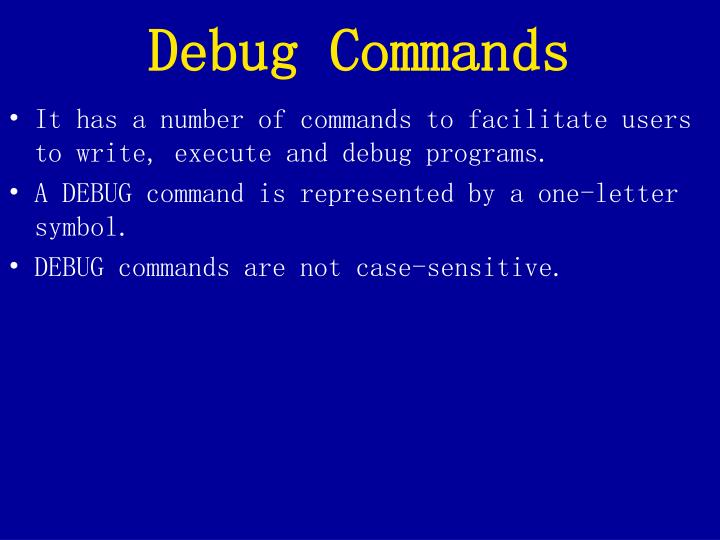 Debug commands