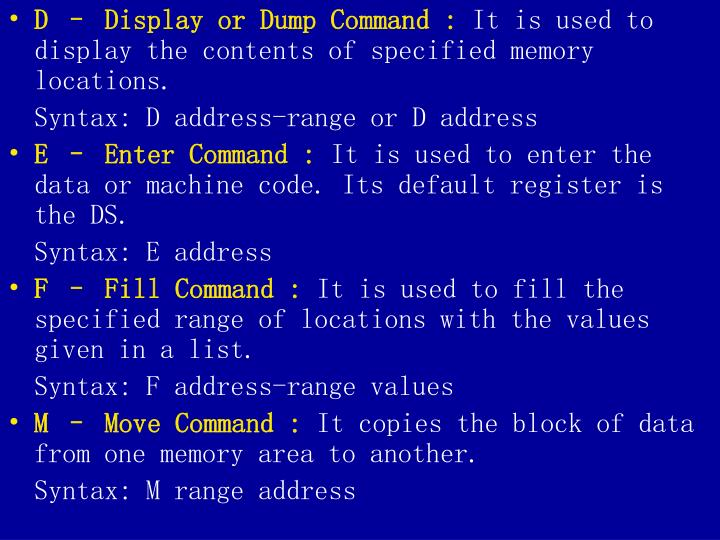 D – Display or Dump Command :