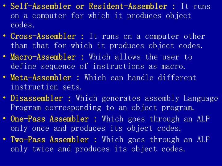 Self-Assembler or Resident-Assembler :