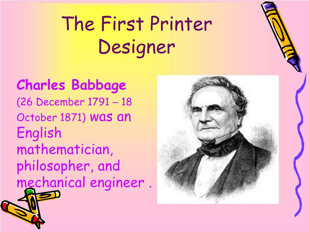 The First Printer Designer