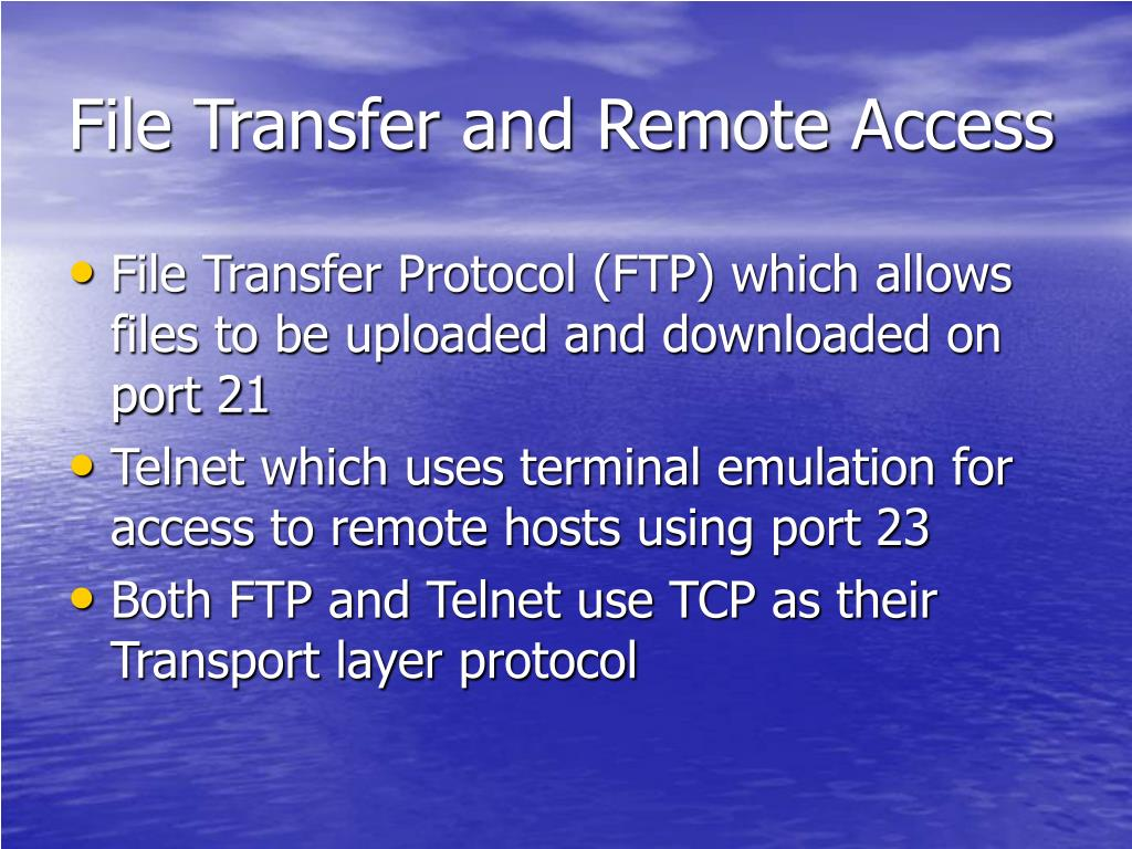 File Transfer and Remote Access