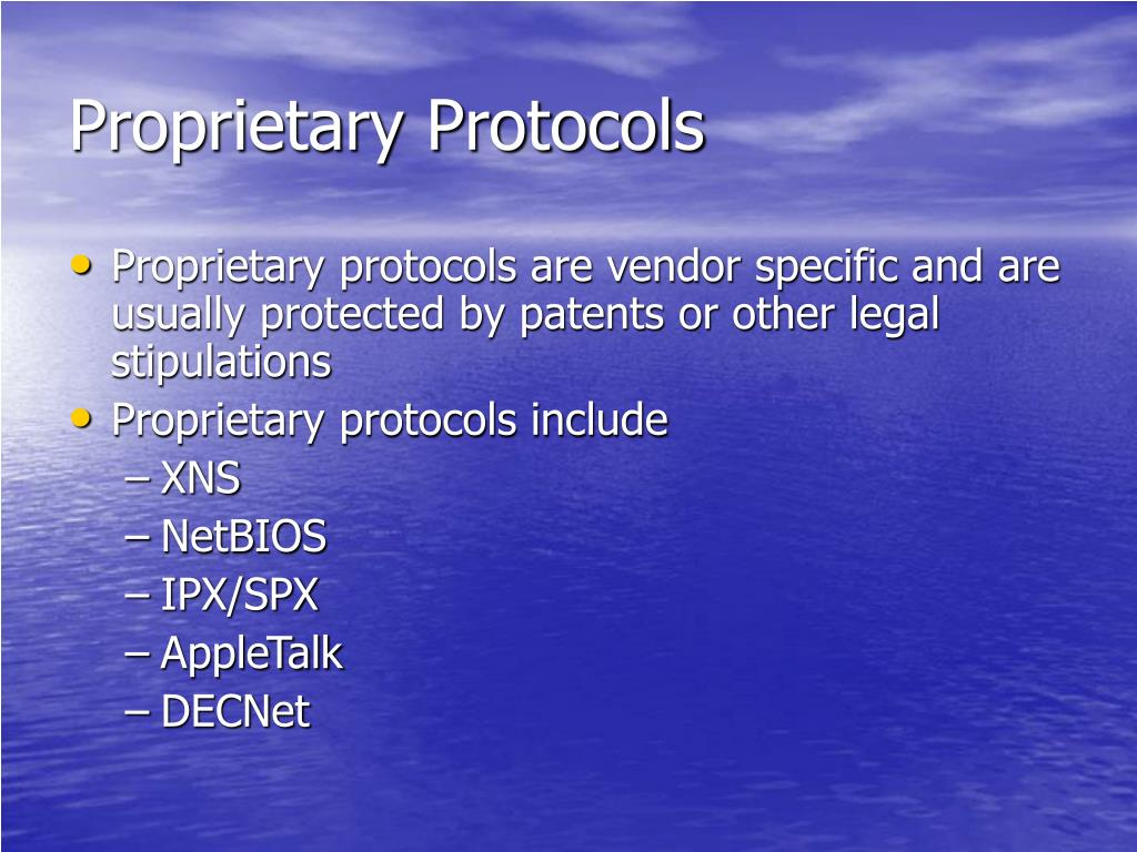 Proprietary Protocols
