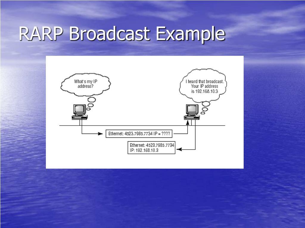 RARP Broadcast Example